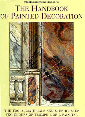 The Handbook of Painted Decoration By Guegan, Yannick/ Lepuil, Roger